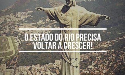 """""""O Estado do Rio precisa voltar a crescer"""""""